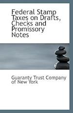 Federal Stamp Taxes on Drafts, Checks and Promissory Notes
