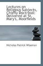 Lectures on Religious Subjects, Chiefly Doctrinal