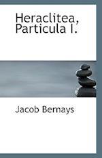 Heraclitea, Particula I. af Jacob Bernays