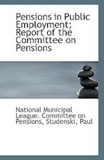 Pensions in Public Employment; Report of the Committee on Pensions