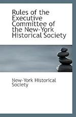 Rules of the Executive Committee of the New-York Historical Society