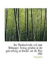 Das Pluralwahlrecht Und Seine Wirkungen af Georg Jellinek