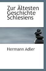 Zur Altesten Geschichte Schlesiens