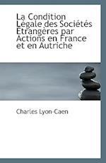 La Condition Legale Des Societes Etrangeres Par Actions En France Et En Autriche af Charles Lyon-Caen