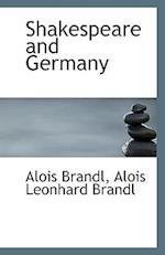 Shakespeare and Germany af Alois Brandl