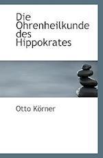 Die Ohrenheilkunde Des Hippokrates