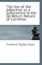 The Use of the Adjective as a Substantive in the de Rerum Natura of Lucretius