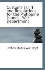 Customs Tariff and Regulations for the Philippine Islands