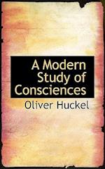 A Modern Study of Consciences af Oliver Huckel