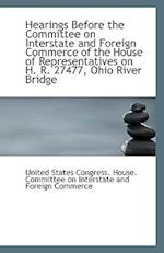 Hearings Before the Committee on Interstate and Foreign Commerce of the House of Representatives on