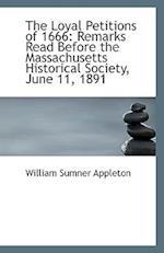 The Loyal Petitions of 1666 af William Sumner Appleton