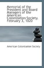 Memorial of the President and Board Managers of the American Colonization Society. February 3, 1820