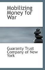 Mobilizing Money for War
