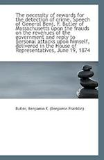 The Necessity of Rewards for the Detection of Crime. Speech of General Benj. F. Butler of Massachuse