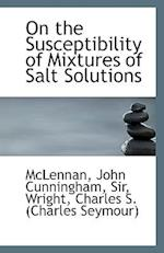 On the Susceptibility of Mixtures of Salt Solutions