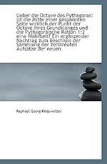 Ueber Die Octave Des Pythagoras af Raphael Georg Kiesewetter
