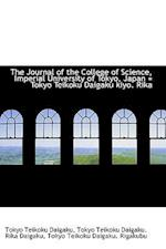 The Journal of the College of Science, Imperial University of Tokyo, Japan = Tokyo Teikoku Daigaku k af Tokyo Teikoku Daigaku
