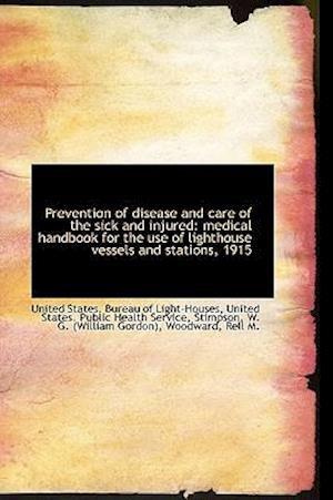 Prevention of disease and care of the sick and injured: medical handbook for the use of lighthouse v