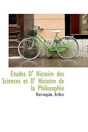 Études D' Histoire des Sciences et D' Histoire de la Philosophie