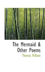 The Mermaid & Other Poems