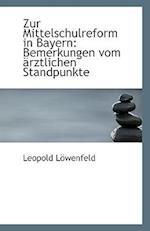 Zur Mittelschulreform in Bayern af Leopold Lowenfeld