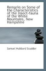 Remarks on Some of the Characteristics of the Insect-Fauna of the White Mountains, New Hampshire