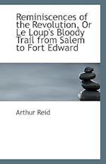 Reminiscences of the Revolution af Arthur Reid