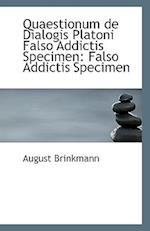 Quaestionum de Dialogis Platoni Falso Addictis Specimen