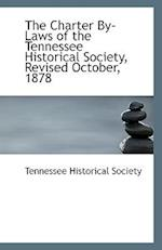 The Charter By-Laws of the Tennessee Historical Society, Revised October, 1878