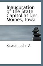 Inauguration of the State Capitol at Des Moines, Iowa af John A. Kasson, Kasson John A