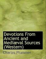 Devotions from Ancient and Medi Val Sources (Western) af Charles Plummer