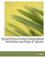 Age and Area a Study in Geographical Distribution and Origin of Species af J. C. Willis