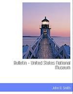 Bulletin - United States National Museum af John B. Smith