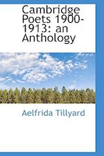 Cambridge Poets 1900-1913: An Anthology