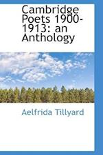 Cambridge Poets 1900-1913 af Aelfrida Tillyard