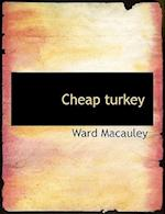 Cheap Turkey af Ward Macauley