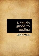 A Child's Guide to Reading af John Macy