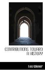 Contributions Toward a History af Leo Wiener