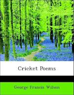 Cricket Poems af George Francis Wilson