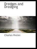 Dredges and Dredging af Charles Prelini