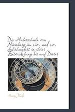 Dio Malerschule Von Nurnberg Im XIV. Und XV. Jahrhundert in Ihrer Entwickelung Bis Auf Durer af Henry Thode