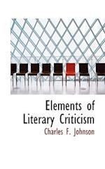 Elements of Literary Criticism af Charles F. Johnson