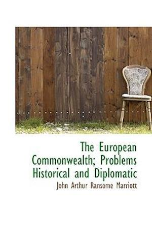 The European Commonwealth; Problems Historical and Diplomatic