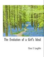 The Evolution of a Girl's Ideal af Clara E. Laughlin