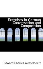 Exercises in German Conversation and Composition af Edward Charles Wesselhoeft