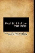 Fossil Echini of the West Indies af Thomas Wayland Vaughan, Robert Tracy Jackson