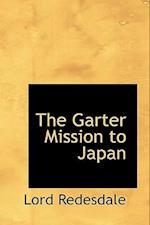 The Garter Mission to Japan af Algernon Bertram Freeman Redesdale, Lord Redesdale