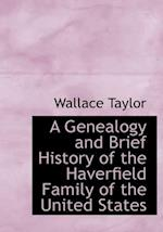 A Genealogy and Brief History of the Haverfield Family of the United States af Wallace Taylor
