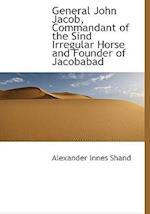 General John Jacob, Commandant of the Sind Irregular Horse and Founder of Jacobabad