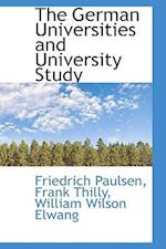 The German Universities and University Study af Friedrich Paulsen, William Wilson Elwang, Frank Thilly